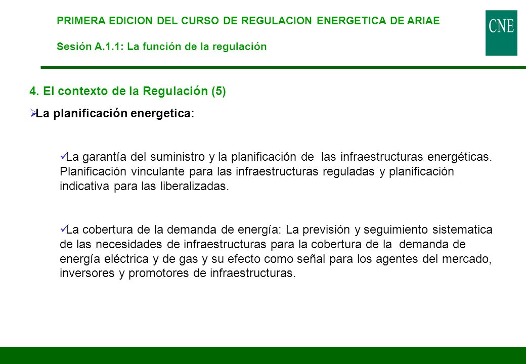 4. El contexto de la Regulación (5) La planificación energetica: