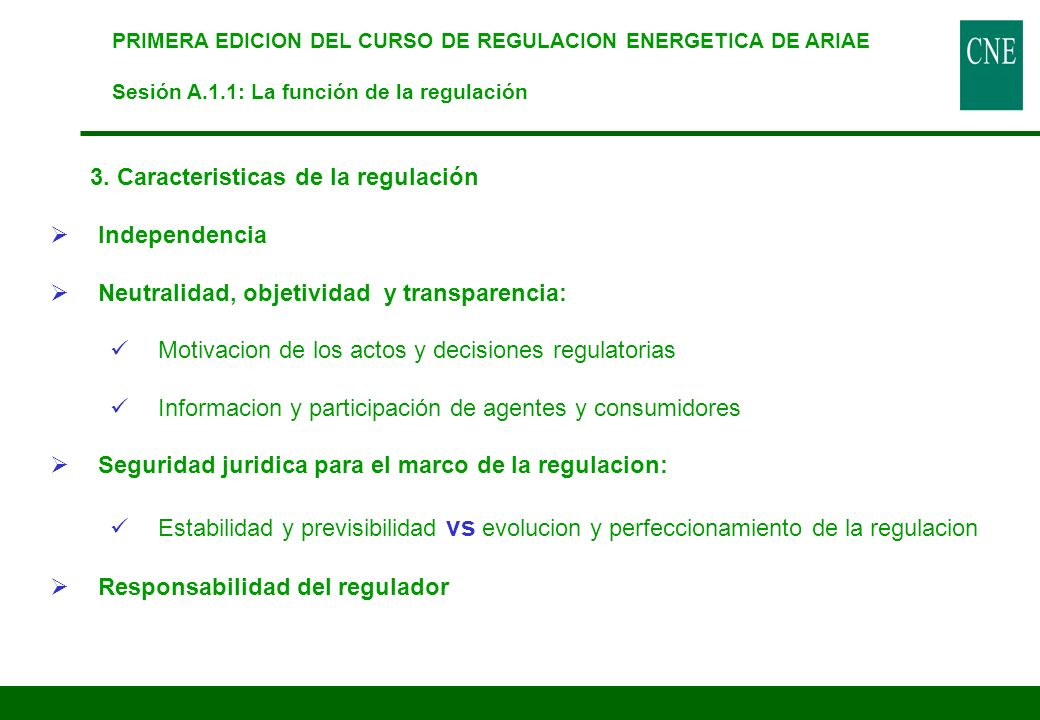 3. Caracteristicas de la regulación Independencia
