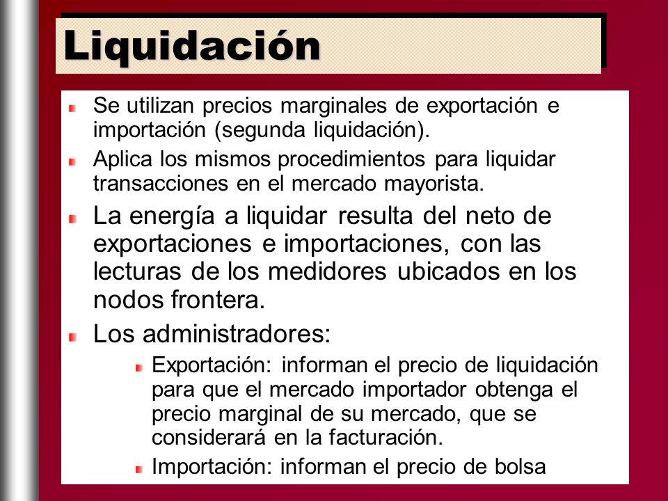 Liquidación Se utilizan precios marginales de exportación e importación (segunda liquidación).