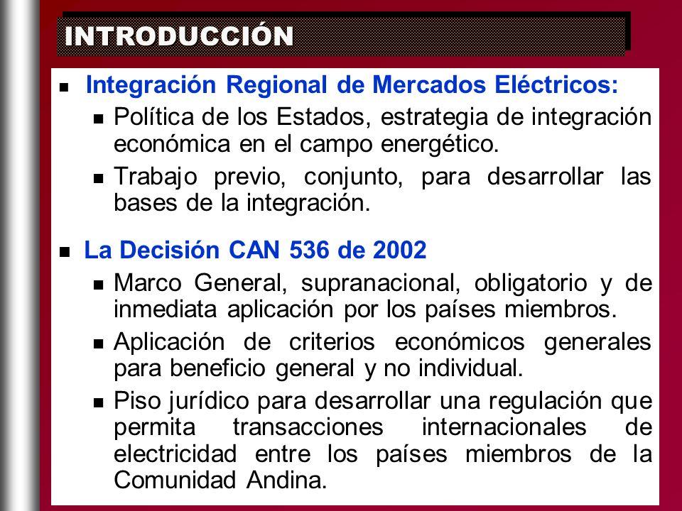 INTRODUCCIÓN Integración Regional de Mercados Eléctricos: Política de los Estados, estrategia de integración económica en el campo energético.