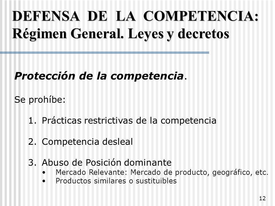 DEFENSA DE LA COMPETENCIA: Régimen General. Leyes y decretos