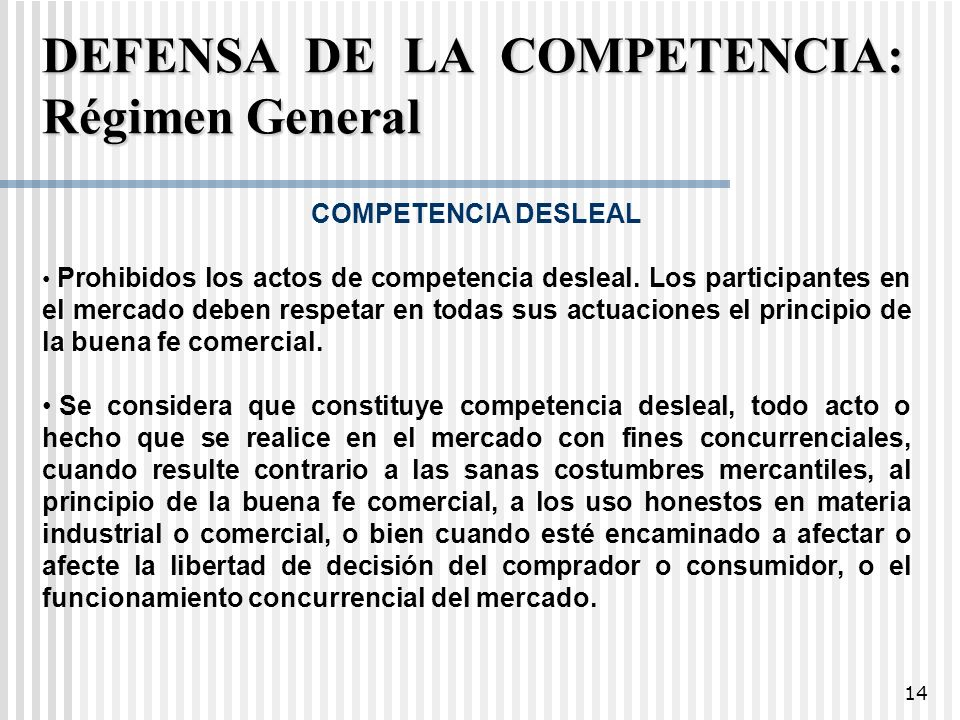 DEFENSA DE LA COMPETENCIA: Régimen General