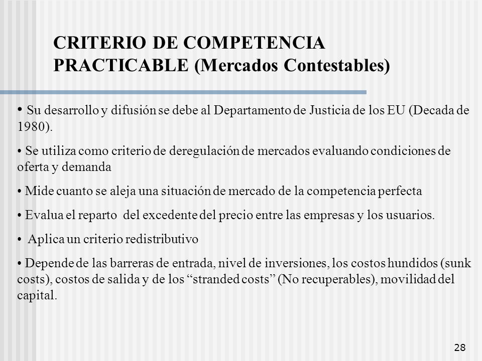 CRITERIO DE COMPETENCIA PRACTICABLE (Mercados Contestables)