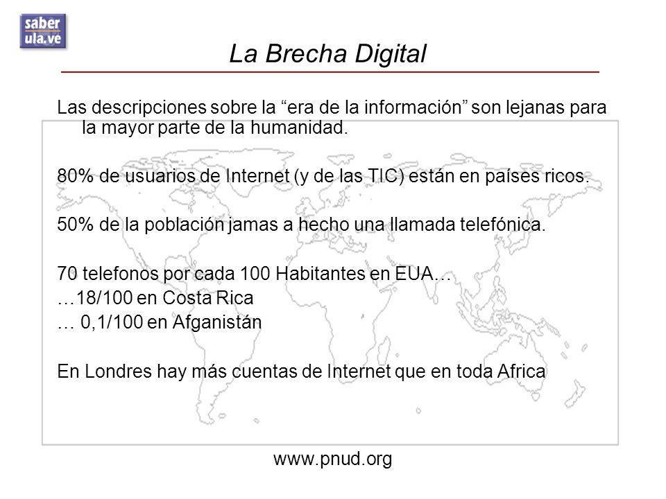 La Brecha Digital Las descripciones sobre la era de la información son lejanas para la mayor parte de la humanidad.