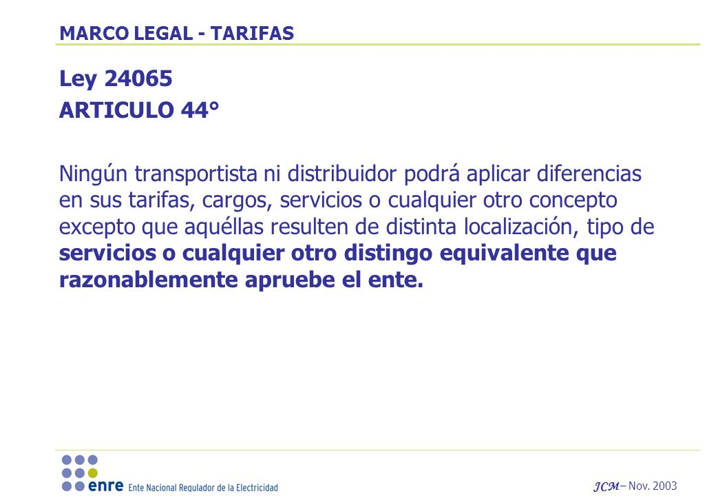 MARCO LEGAL - TARIFAS Ley 24065. ARTICULO 44°