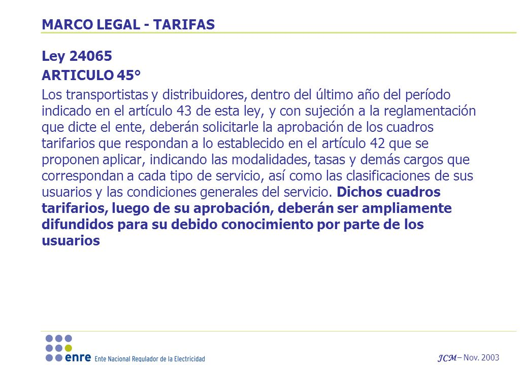 MARCO LEGAL - TARIFAS Ley 24065. ARTICULO 45°