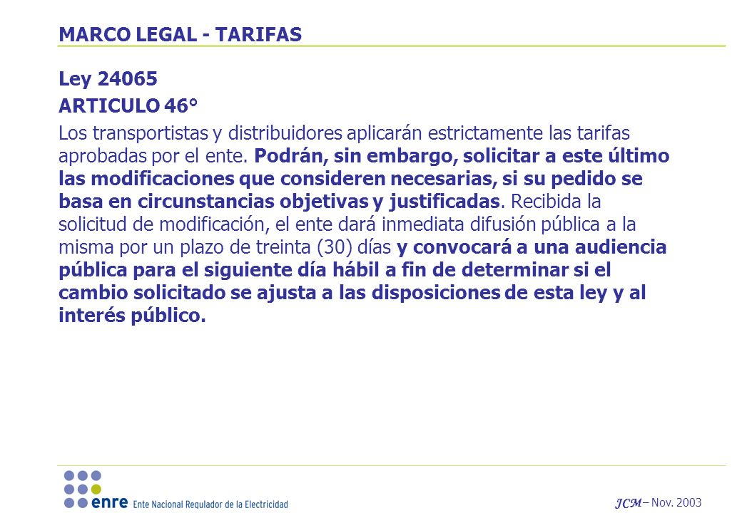 MARCO LEGAL - TARIFAS Ley 24065. ARTICULO 46°