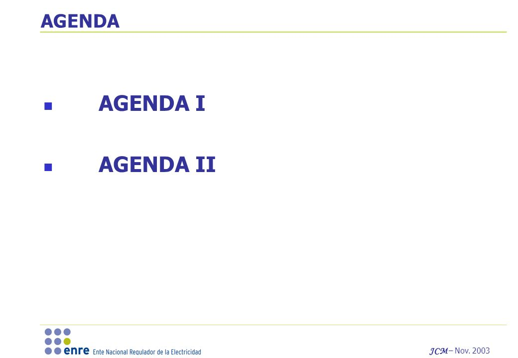 AGENDA AGENDA I AGENDA II