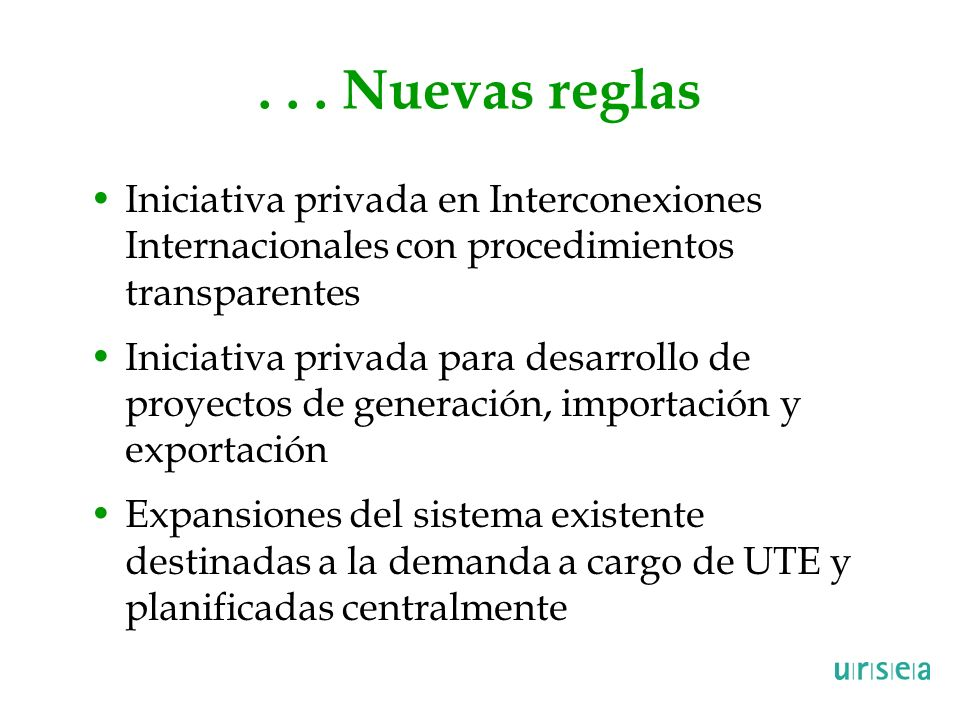 . . . Nuevas reglas Iniciativa privada en Interconexiones Internacionales con procedimientos transparentes.