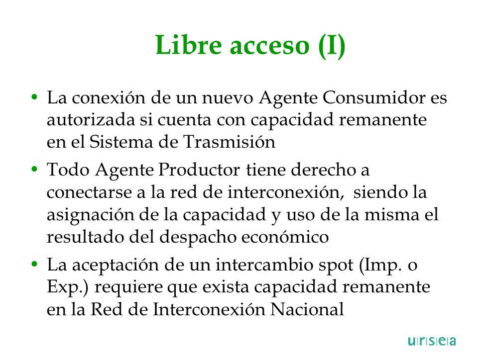 Libre acceso (I) La conexión de un nuevo Agente Consumidor es autorizada si cuenta con capacidad remanente en el Sistema de Trasmisión.