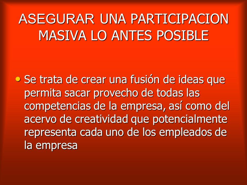 ASEGURAR UNA PARTICIPACION MASIVA LO ANTES POSIBLE