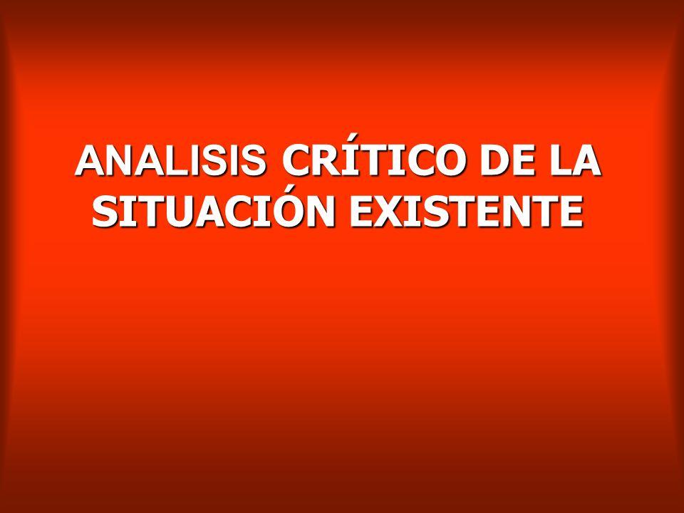 ANALISIS CRÍTICO DE LA SITUACIÓN EXISTENTE