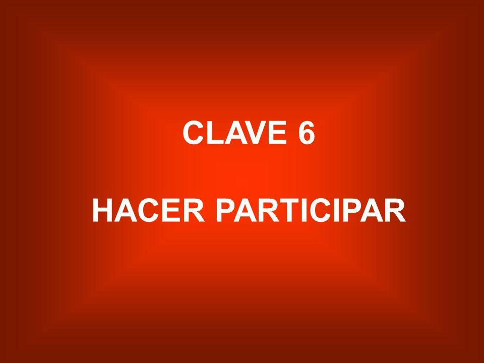 CLAVE 6 HACER PARTICIPAR