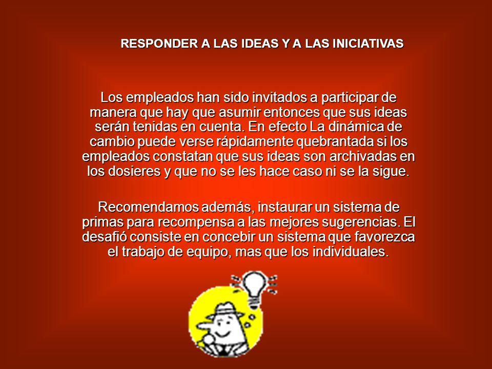 RESPONDER A LAS IDEAS Y A LAS INICIATIVAS