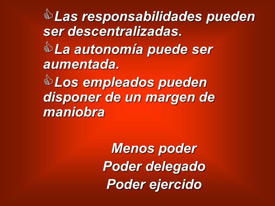 Las responsabilidades pueden ser descentralizadas.