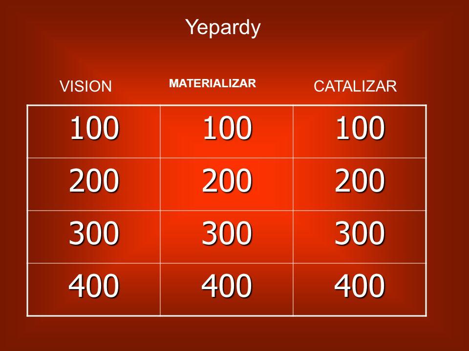 Yepardy VISION MATERIALIZAR CATALIZAR 100 200 300 400