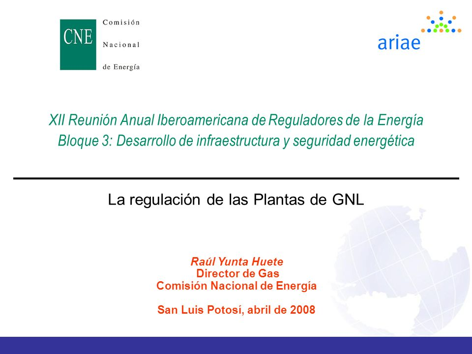 Comisión Nacional de Energía San Luis Potosí, abril de 2008