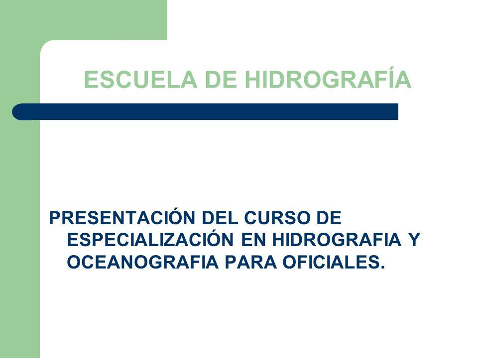 ESCUELA DE HIDROGRAFÍA