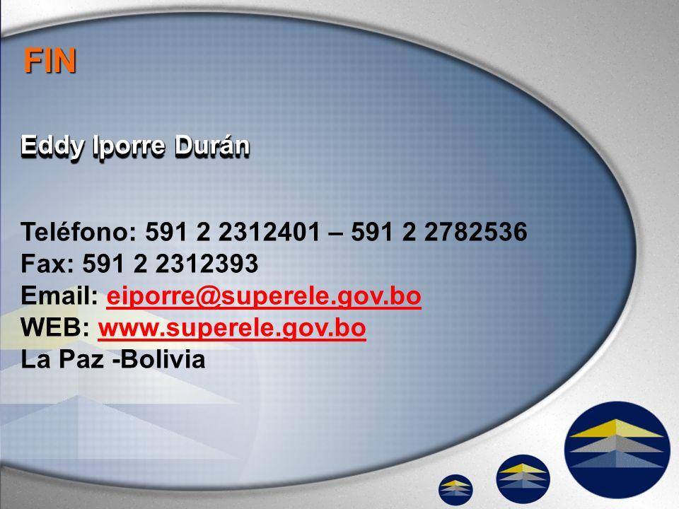 FIN Eddy Iporre Durán Teléfono: 591 2 2312401 – 591 2 2782536