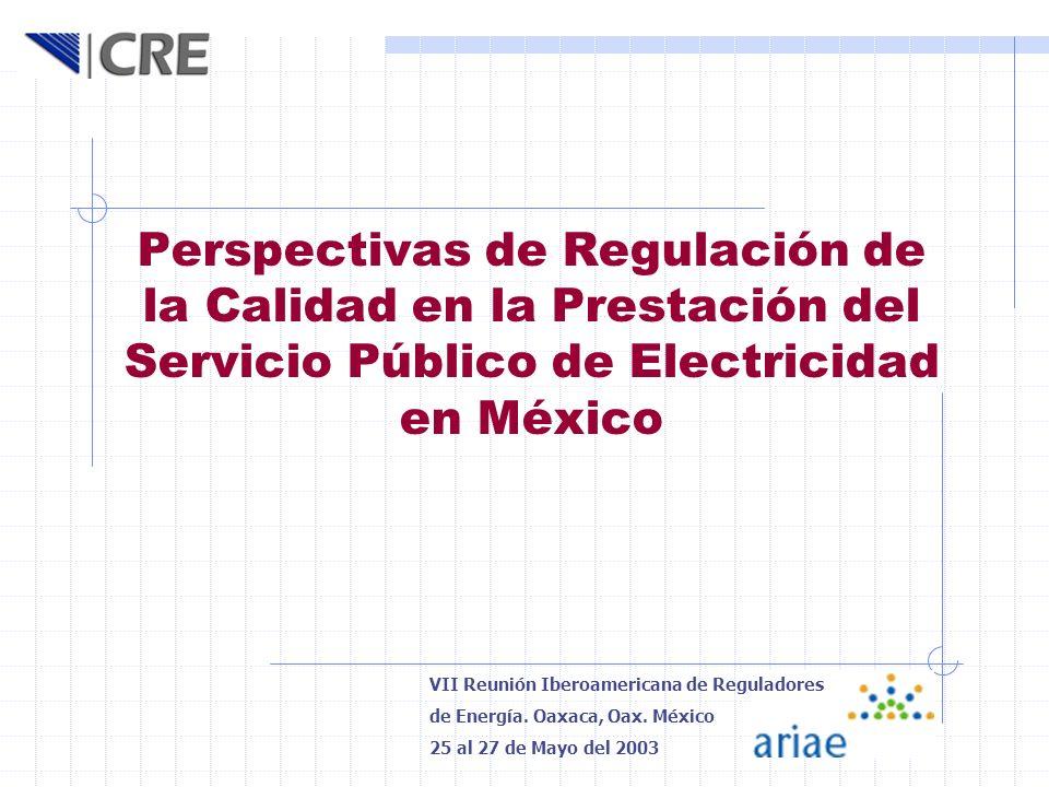 Perspectivas de Regulación de la Calidad en la Prestación del Servicio Público de Electricidad en México