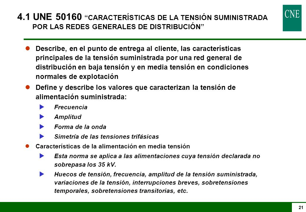4.1 UNE 50160 CARACTERÍSTICAS DE LA TENSIÓN SUMINISTRADA POR LAS REDES GENERALES DE DISTRIBUCIÓN