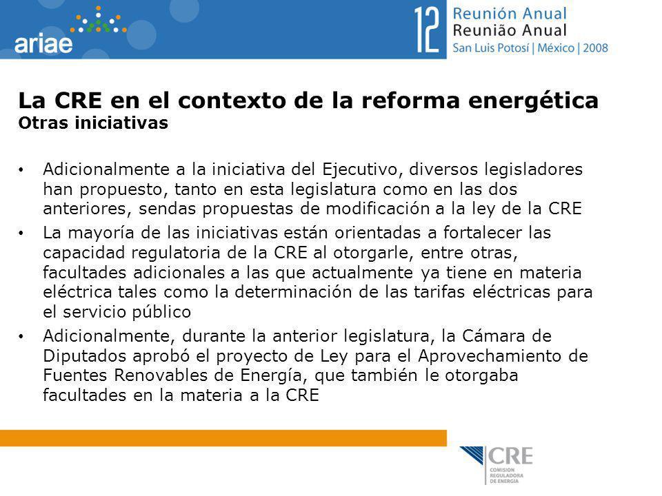 La CRE en el contexto de la reforma energética Otras iniciativas