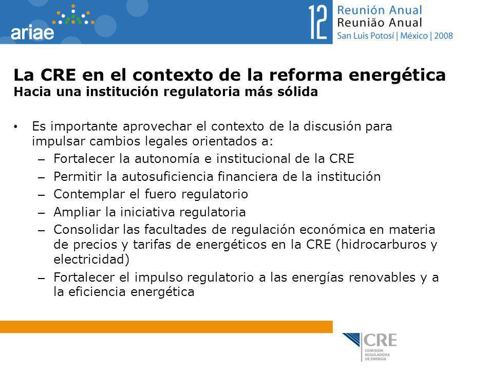 La CRE en el contexto de la reforma energética Hacia una institución regulatoria más sólida