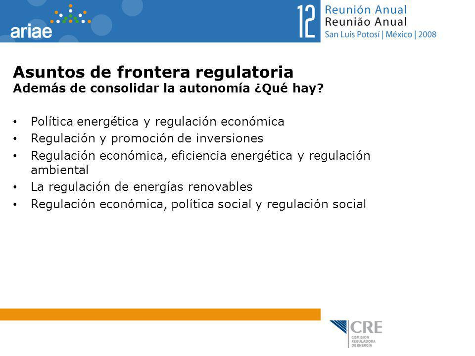 Asuntos de frontera regulatoria Además de consolidar la autonomía ¿Qué hay