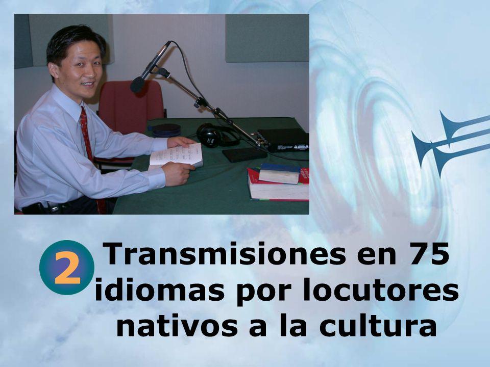 Transmisiones en 75 idiomas por locutores nativos a la cultura