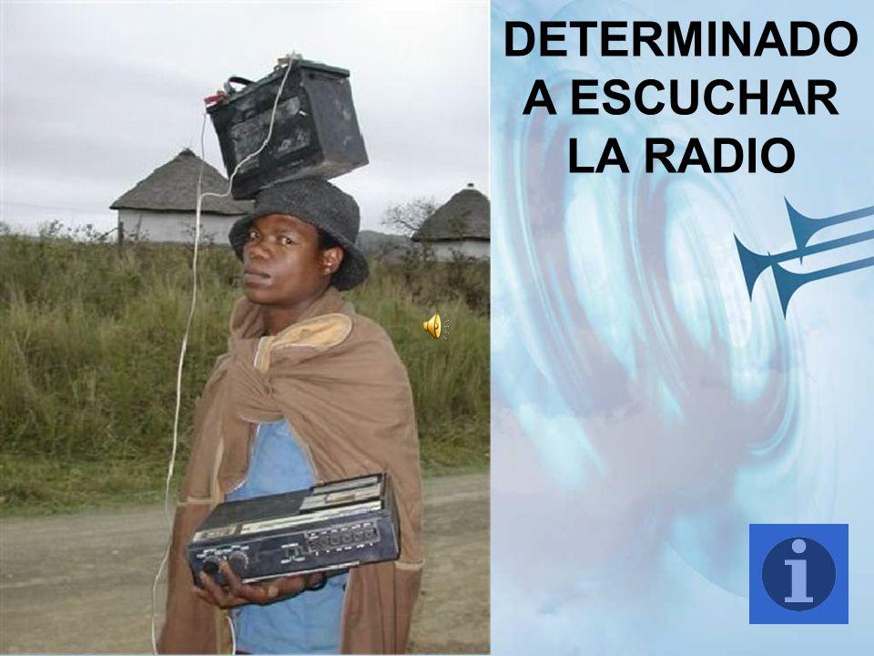 DETERMINADO A ESCUCHAR LA RADIO