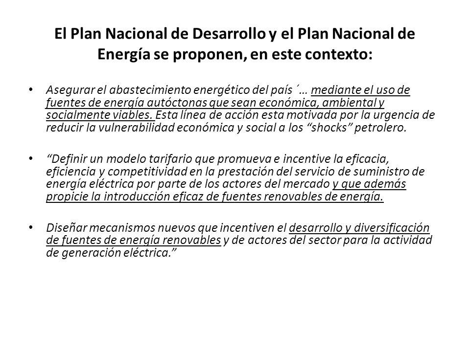 El Plan Nacional de Desarrollo y el Plan Nacional de Energía se proponen, en este contexto: