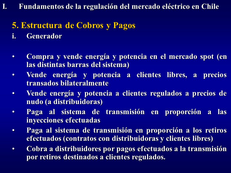 I. Fundamentos de la regulación del mercado eléctrico en Chile