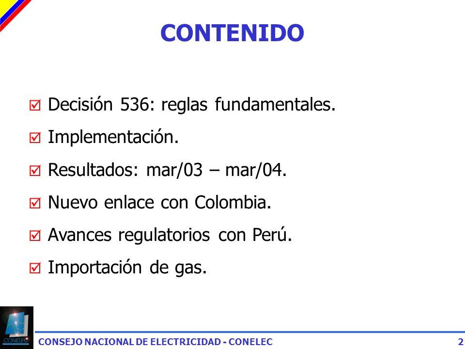 CONTENIDO Decisión 536: reglas fundamentales. Implementación.