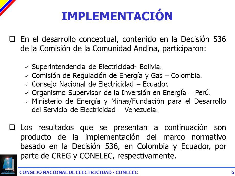 IMPLEMENTACIÓN En el desarrollo conceptual, contenido en la Decisión 536 de la Comisión de la Comunidad Andina, participaron: