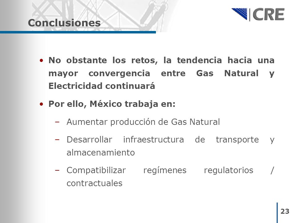 Conclusiones No obstante los retos, la tendencia hacia una mayor convergencia entre Gas Natural y Electricidad continuará.