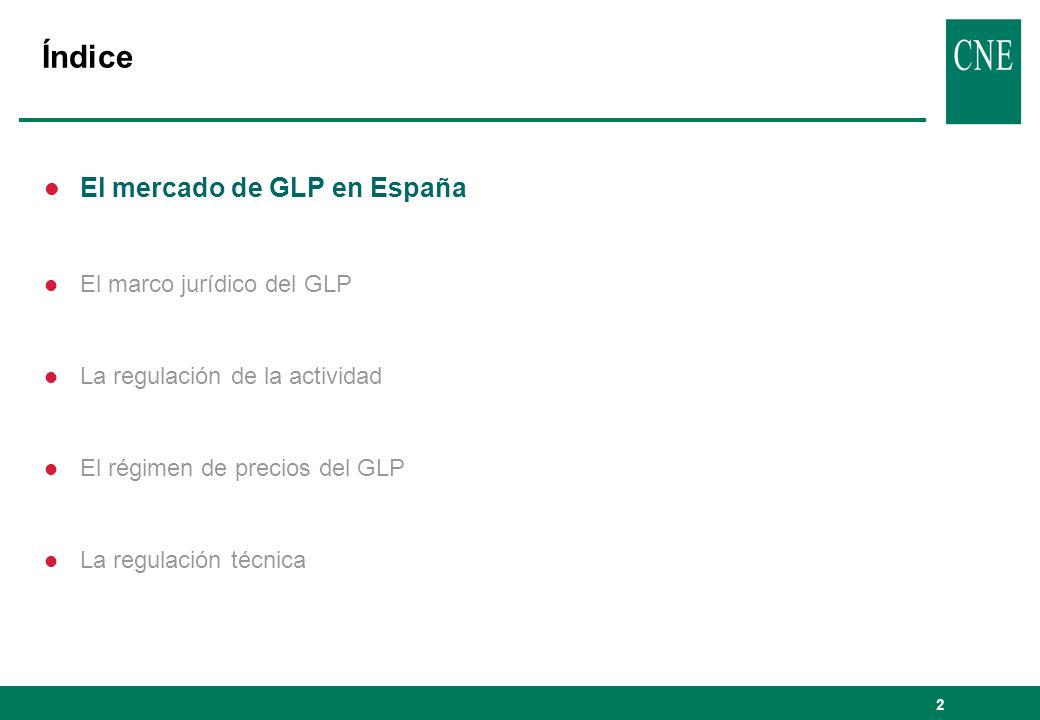 Índice El mercado de GLP en España El marco jurídico del GLP