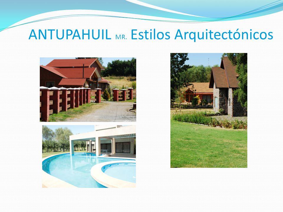 ANTUPAHUIL MR. Estilos Arquitectónicos