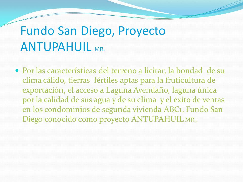 Fundo San Diego, Proyecto ANTUPAHUIL MR.