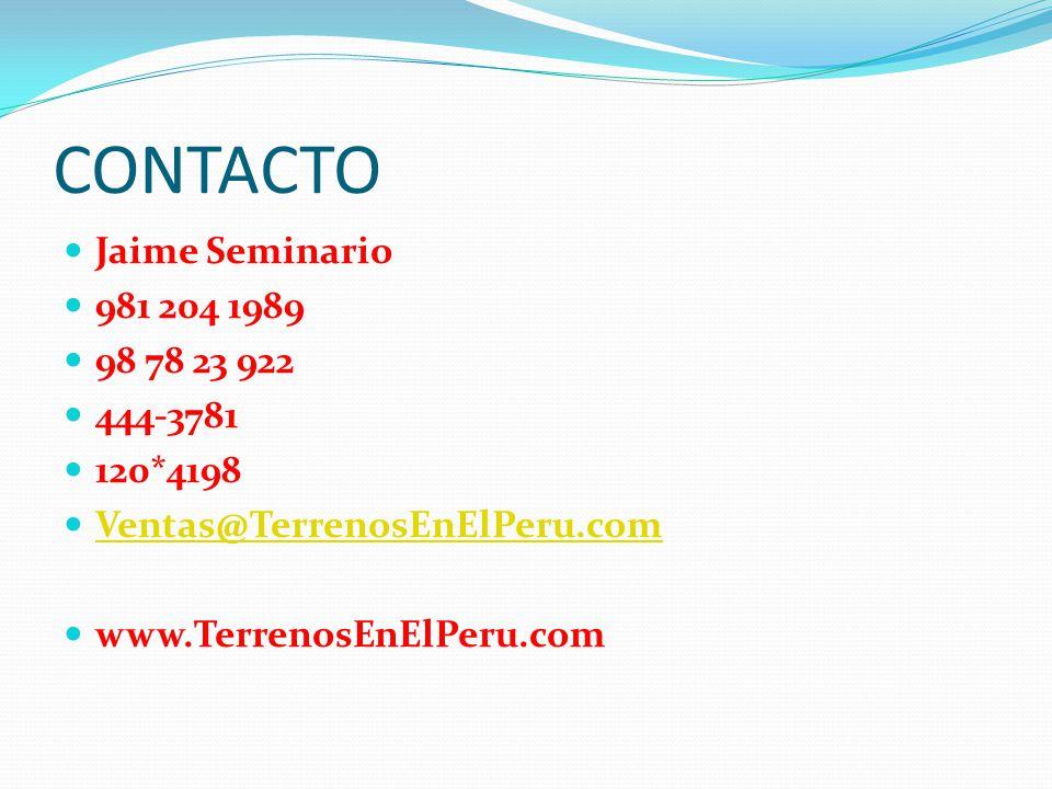 CONTACTO Jaime Seminario 981 204 1989 98 78 23 922 444-3781 120*4198