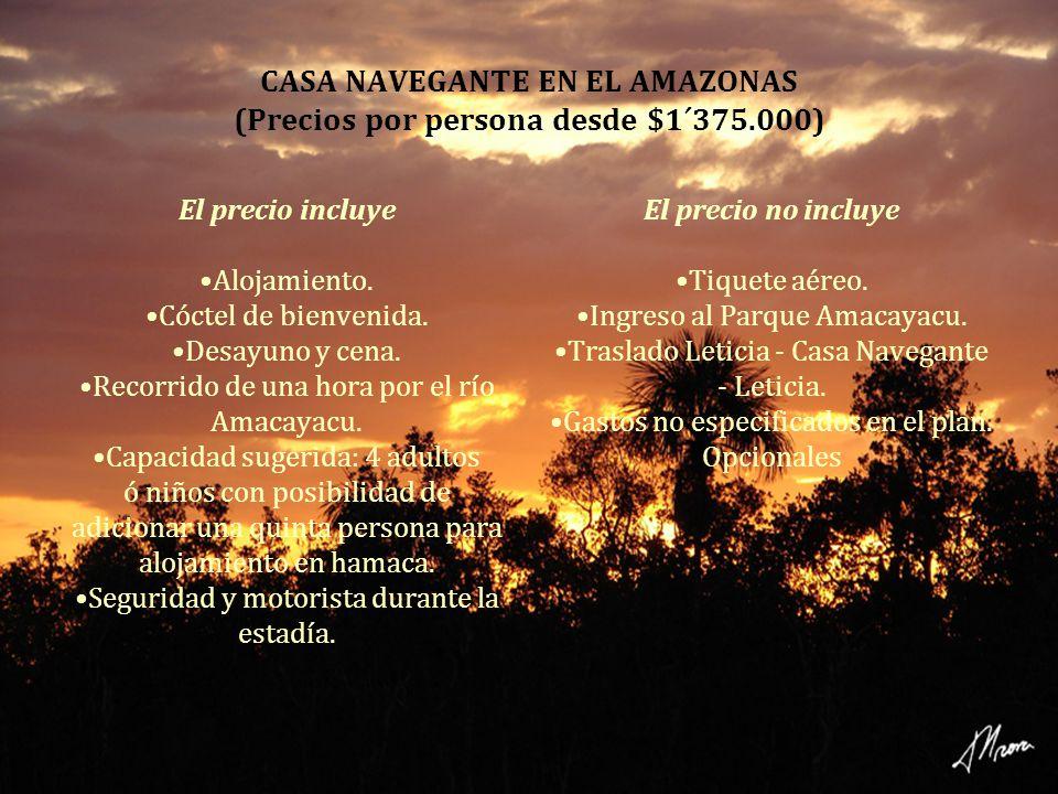 CASA NAVEGANTE EN EL AMAZONAS (Precios por persona desde $1´375.000)