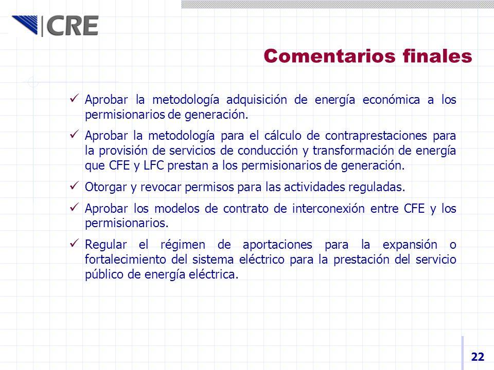 Comentarios finales Aprobar la metodología adquisición de energía económica a los permisionarios de generación.