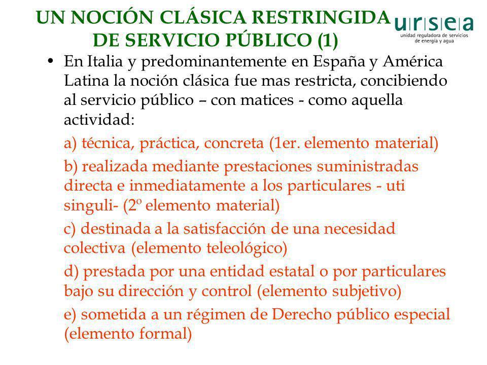 UN NOCIÓN CLÁSICA RESTRINGIDA DE SERVICIO PÚBLICO (1)