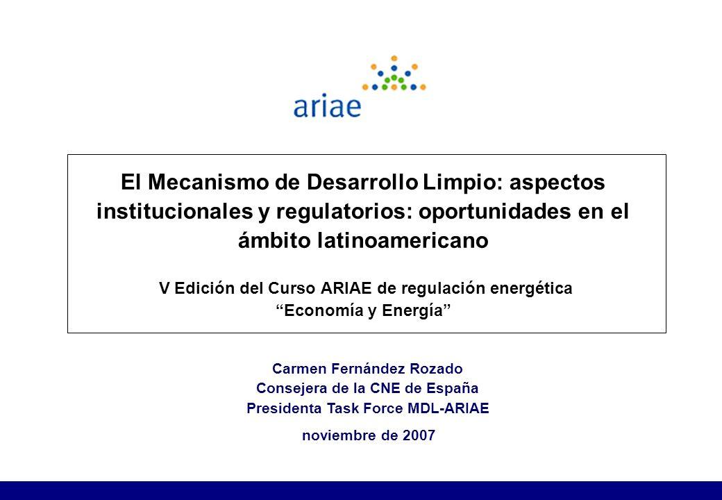El Mecanismo de Desarrollo Limpio: aspectos institucionales y regulatorios: oportunidades en el ámbito latinoamericano V Edición del Curso ARIAE de regulación energética Economía y Energía