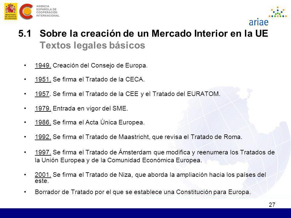 5.1 Sobre la creación de un Mercado Interior en la UE Textos legales básicos