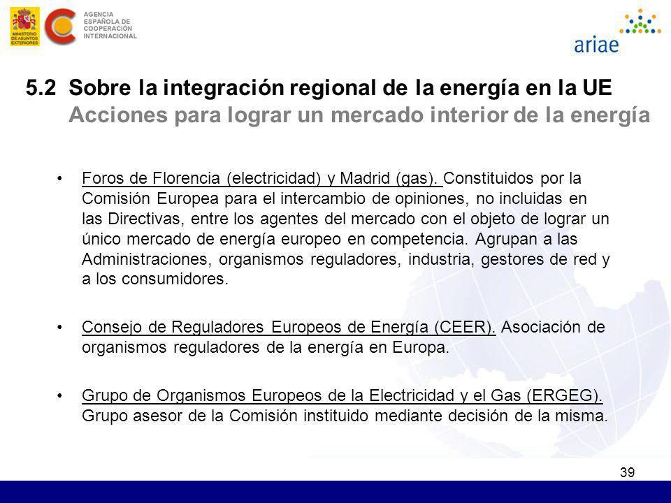 5.2 Sobre la integración regional de la energía en la UE Acciones para lograr un mercado interior de la energía