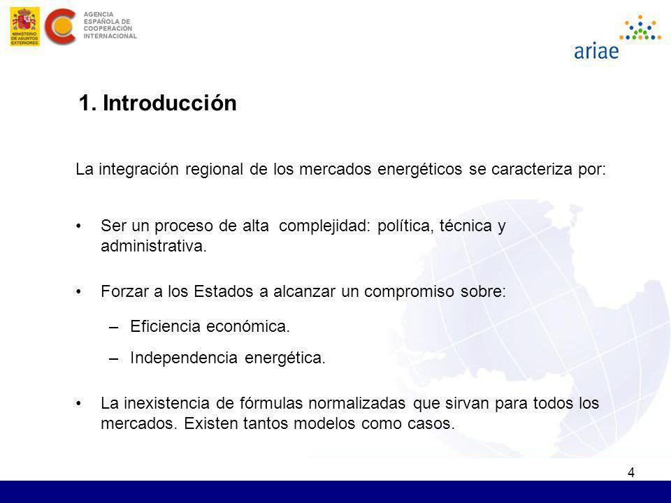 1. Introducción La integración regional de los mercados energéticos se caracteriza por: