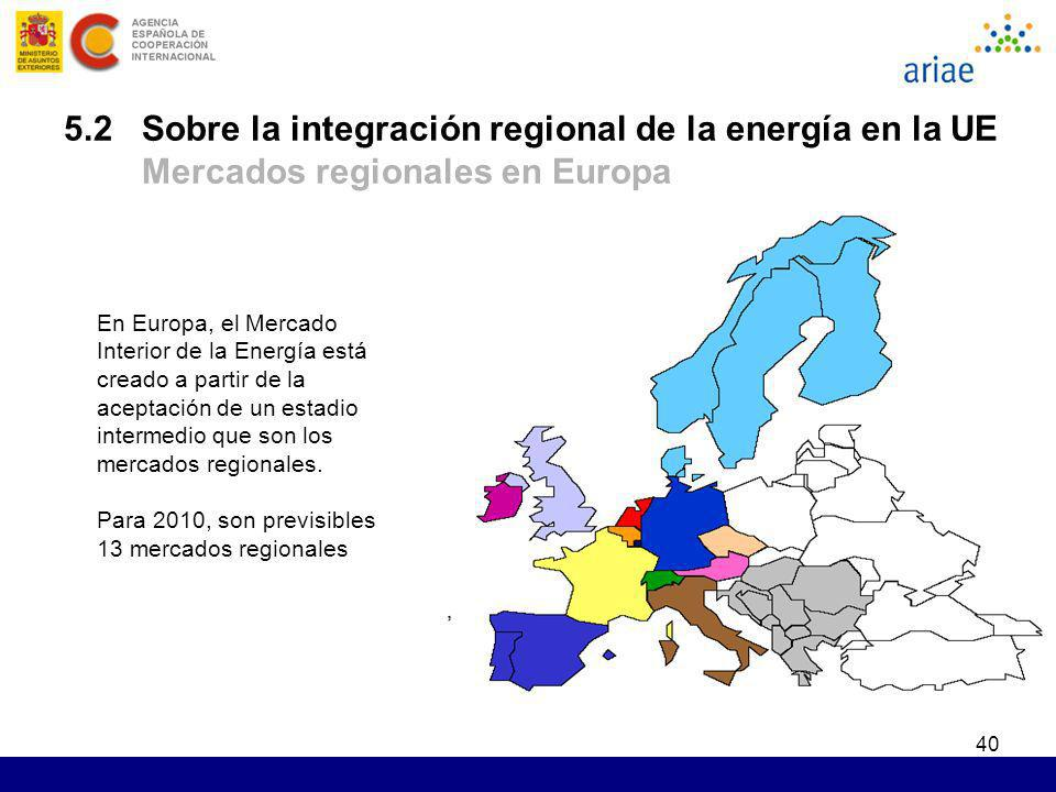 5.2 Sobre la integración regional de la energía en la UE Mercados regionales en Europa