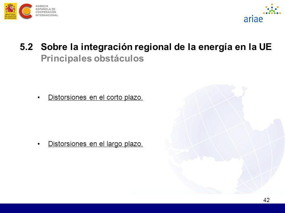 5.2 Sobre la integración regional de la energía en la UE Principales obstáculos