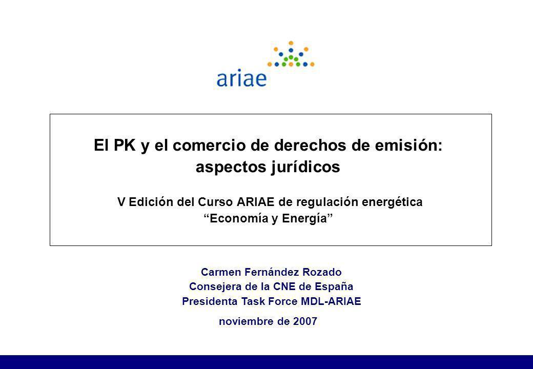 El PK y el comercio de derechos de emisión: aspectos jurídicos V Edición del Curso ARIAE de regulación energética Economía y Energía