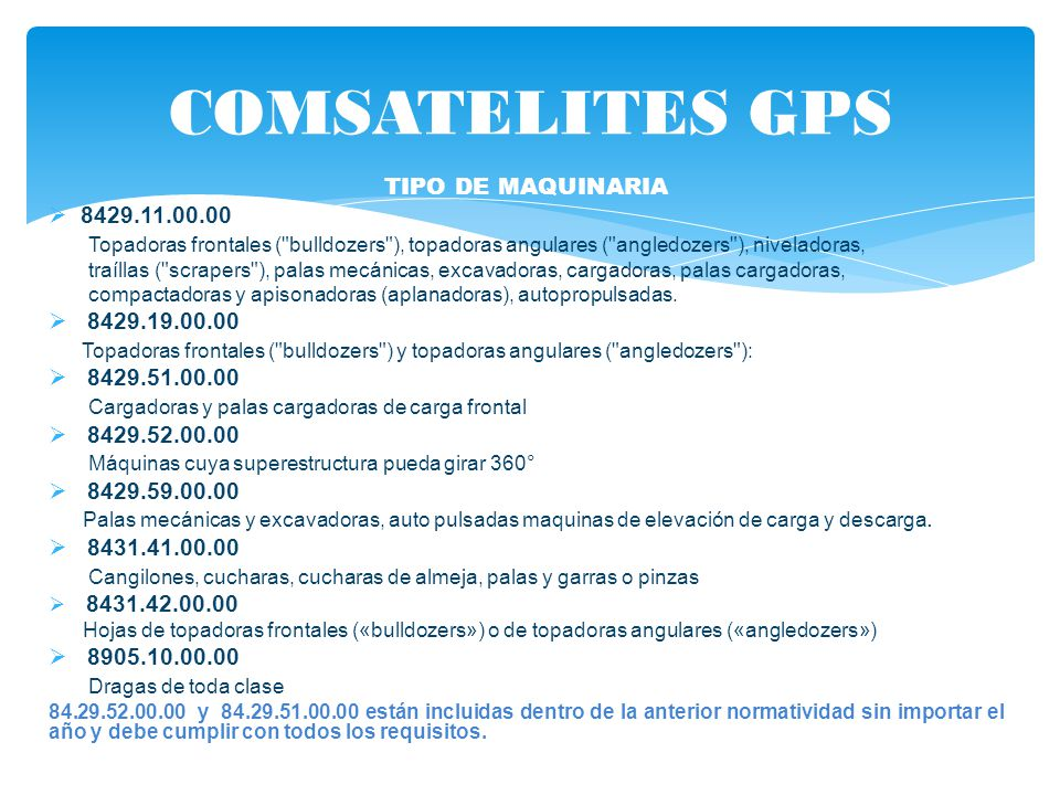 COMSATELITES GPS TIPO DE MAQUINARIA 8429.11.00.00